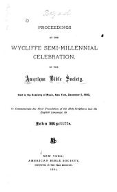 Proceedings at the Wycliffe Semi-millennial Celebration by the American Bible Society