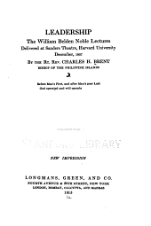 Leadership: The William Belden Noble Lectures Delivered at Sanders Theatre, Harvard University, December, 1907