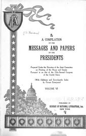 A Compilation of the Messages and Papers of the Presidents: Volume 6