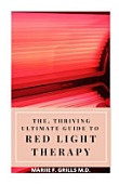 The Thriving Ultimate Guide To Red Light Therapy