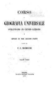 Corso di geografia universale sviluppato in cento lezioni e diviso in tre grandi parti: Volume 3