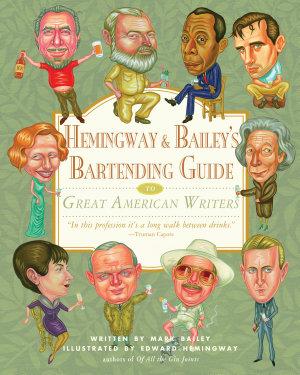 Hemingway   Bailey s Bartending Guide to Great American Writers