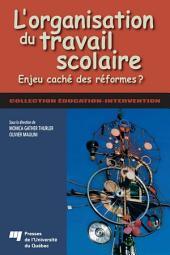 L'organisation du travail scolaire: Enjeu caché des réformes ?