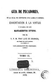 Guia de pecadores: en la cual se contiene una larga y copiosa exhortación a la Virtud y guarda de los mandamientos Divinos