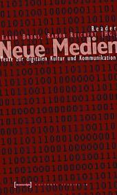 Reader Neue Medien: Texte zur digitalen Kultur und Kommunikation