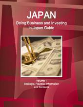 Japan  Doing Business and Investing in Japan Guide Volume 1 Strategic  Practical Information and Contacts PDF
