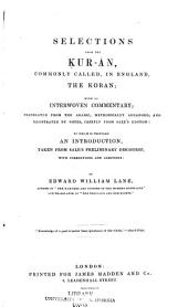 Selections from the Ḳur-án: Commonly Called, in England, the Koran; with an Interwoven Commentary