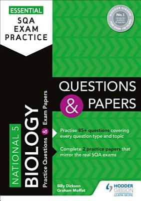 Essential SQA Exam Practice  National 5 Biology Questions and Papers PDF