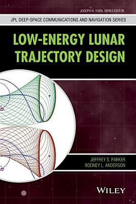 Low Energy Lunar Trajectory Design PDF