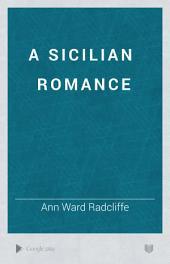 A Sicilian Romance: Volume 1