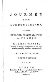 A Journey from London to Genoa: Through England, Portugal, Spain, and France. By Joseph Baretti, ...