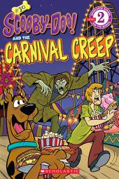 Scholastic Reader Level 2: Scooby-Doo and the Carnival Creep