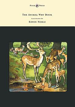The Animal Why Book   Pictures by Edwin Noble PDF
