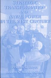 Strategic Transformation and Naval Power in the 21st Century