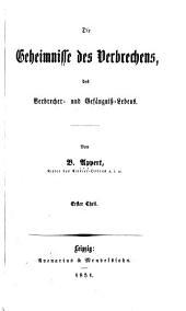 """Die Geheimnisse des Verbrechens: des Verbrecher- und Gef""""angniss-Lebens, Band 1"""