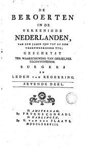 De beroerten in de Vereenigde Nederlanden, van den jaare 1300 tot op den tegenwoordigen tyd, geschetst ter waarschuwing van derzelver tegenwoordige burgers en leden van regeering: Volume 4