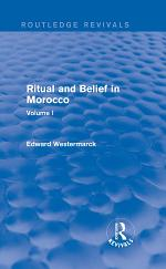 Ritual and Belief in Morocco: Vol. I (Routledge Revivals)
