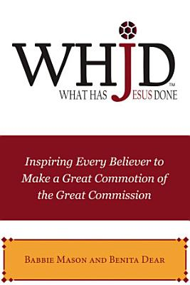WHJD What Has Jesus Done