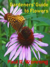 Gardeners' Guide to Flowers: A Basic Botany Handbook About Flowers for the Gardener