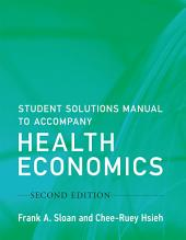 Student Solutions Manual to Accompany Health Economics: Edition 2