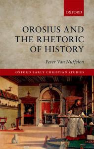Orosius and the Rhetoric of History PDF