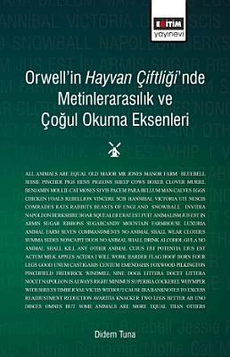 Orwellin Hayvan Ciftliginde Metinlerarasilik Ve Cogul Okuma Eksenleri