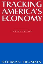 Tracking America's Economy: Edition 4