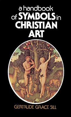 A Handbook of Symbols in Christian Art