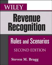 Wiley Revenue Recognition: Rules and Scenarios, Edition 2