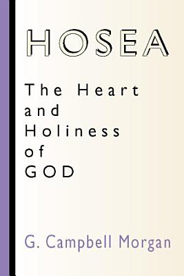 Hosea  The Heart and Holiness of God