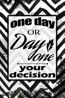 Download One Day Or Day One Your Decision Motivational Quote on Black and White Wavy Vintage Cover Book