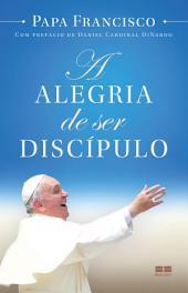 A alegria de ser discípulo