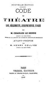 Code du théâtre: lois, règlements, jurisprudence, usages ...