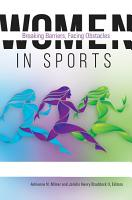 Women in Sports  Breaking Barriers  Facing Obstacles  2 volumes  PDF