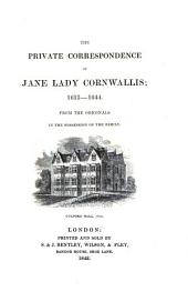 The Private Correspondence of Jane Lady Cornwallis; 1613-1644: From the Originals in the Possession of the Family