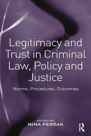 Legitimacy and Trust in Criminal Law  Policy and Justice PDF