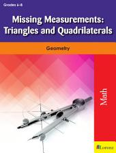 Missing Measurements: Triangles and Quadrilaterals: Geometry