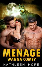 Menage: Wanna Come?