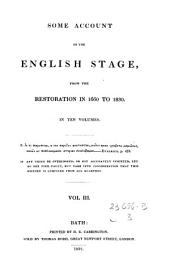 Some Account of the English Stage: From the Restoration in 1660 to 1830, Volume 3