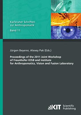 Proceedings of the 2011 Joint Workshop of Fraunhofer IOSB and Institute for Anthropomatics  Vision and Fusion Laboratory PDF