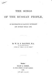 The Songs of the Russian People: As Illustrative of Slavonic Mythology and Russian Social Life