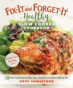 Fix It and Forget It Healthy Slow Cooker Cookbook Book