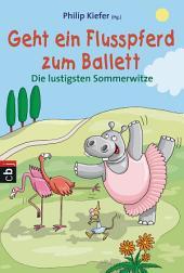 Geht ein Flusspferd zum Ballett: Die lustigsten Sommerwitze
