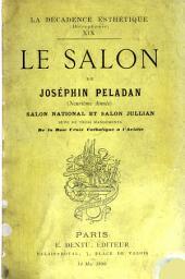 Le salon de Joséphin Péladan: (neuvième année) : Salon national et Salon Jullian. Suivi de trois mandements de la Rose croix catholique à l'aristie