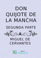 Don Quijote de la Mancha: Parte Segunda