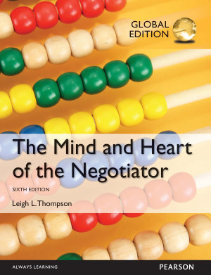The Mind and Heart of the Negotiator  Global Edition PDF