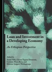 Loan and Investment in a Developing Economy: An Ethiopian Perspective