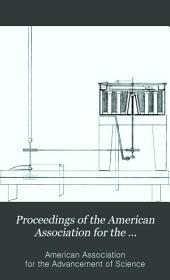Proceedings of the American Association for the Advancement of Science: Volumes 27-28