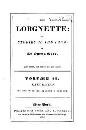 The Lorgnette: Or, Studies of the Town, Volume 2