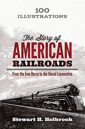 The Story of American Railroads PDF